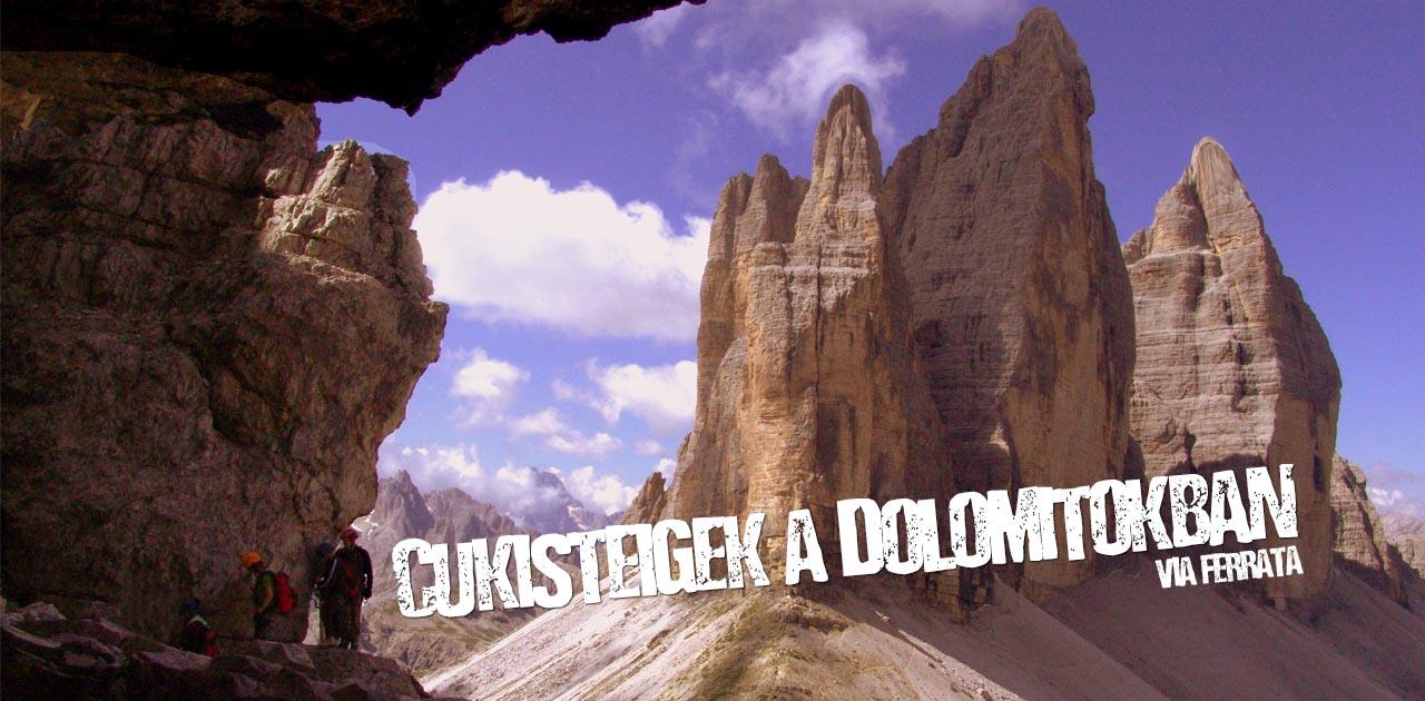 Cukisteigek a Dolomitokban. 3 gyönyörű via ferrata túra