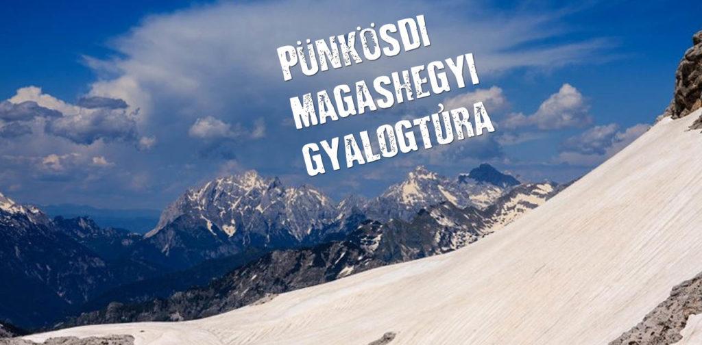 Magashegyi gyalogtúra Júliai-Alpok